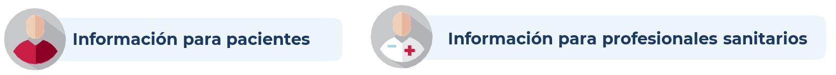 Información para pacientes y personal sanitario.