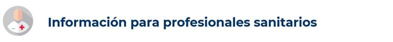 Información para profesionales sanitarios