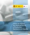 Portada de la guía AEMPS: Cómo se regulan los medicamentos y los productos sanitarios en España.